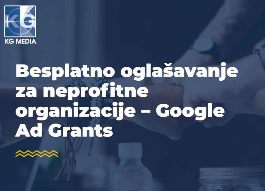 Besplatno oglašavanje za neprofitne organizacije – Google Ad Grants